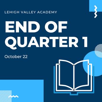 End of Quarter 1 (Grades K-12)