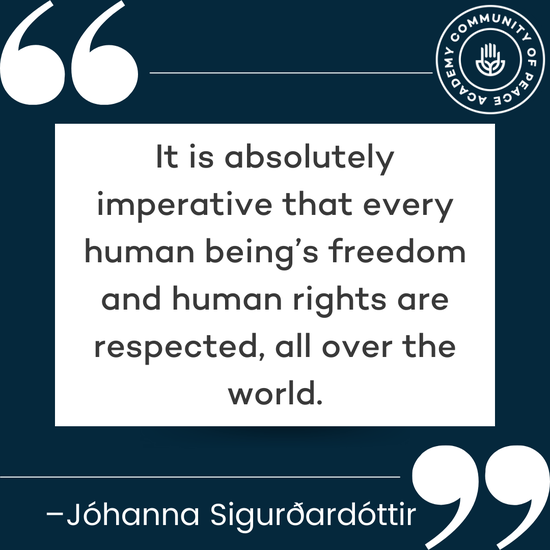 """""""It is absolutely imperative that every human being's freedom and human rights are respected, all over the world.""""--Jóhanna Sigurðardóttir"""