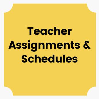 Teacher Assignments/Schedules