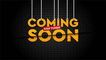 Coming Soon ... Stay Tuned!