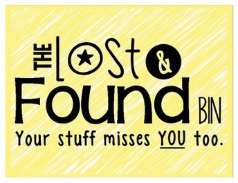 PLEASE CHECK THE LOST AND FOUND!