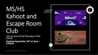 Kahoot & Escape Room Club - Middle School & High School