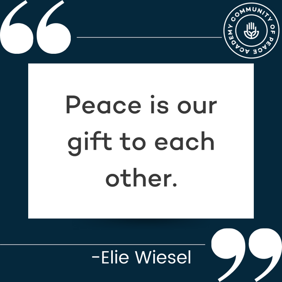 """""""Peace is our gift to each other."""" -Elie Wiesel. CPA Logo."""