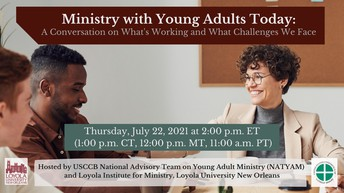 Ministry with Young Adults Today: A Conversation on What's Working and What Challenges We Face