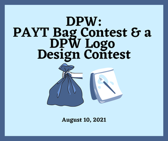 DPW: PAYT Bags Contest & DPW Logo Design Contest