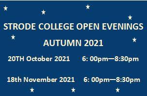 Strode College OPEN EVENINGS   dates for your Autumn calendar
