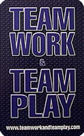 Team Work & Team Play