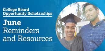 College Board opportunity Scholarships and Summer Reminders (Juniors)