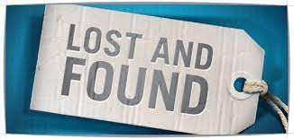 LOST AND FOUND IS IN THE OFFICE