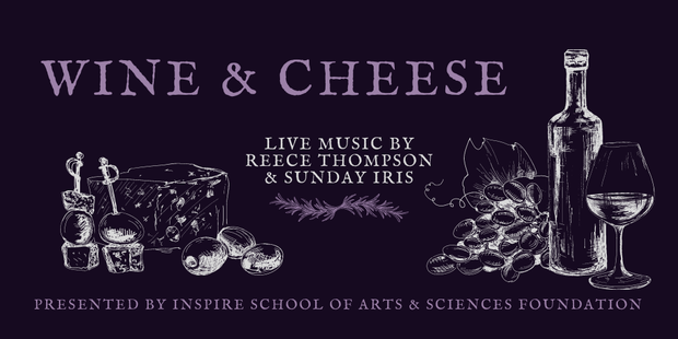 Wine & Cheese presented by Inspire School of Arts and Sciences Foundation