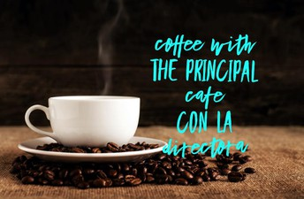 Wednesday,  August 18 - 8:45AM Coffee with the Principal