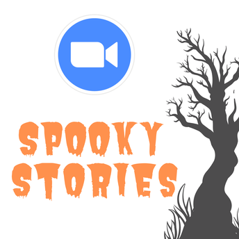 "Spooky Stories ""Zoom-bie"" Style:"