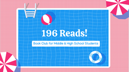 New: Summer Opportunity- 196 Reads!