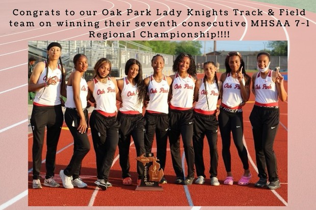 Congrats to our Oak Park Lady Knights Track & Field team on winning their seventh consecutive MHSAA 7-1 Regional Championship!!!!
