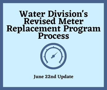 Water Division's Revised Meter Replacement Program Process