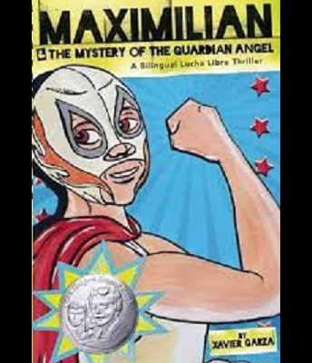 Maximilian & The Mystery of the Guardian Angel : a Bilingual Lucha Libre Thriller