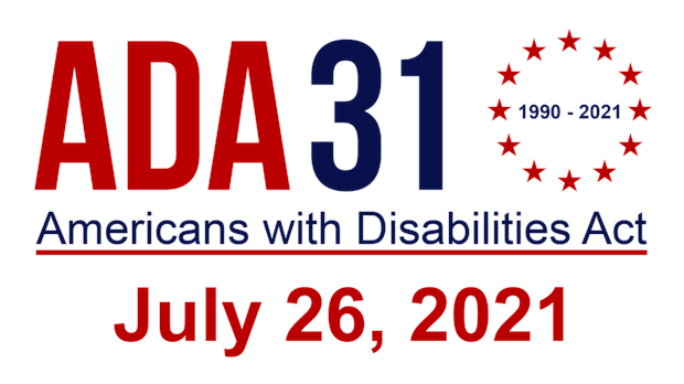 ADA 31 1990-2021 Americans with Disabilities Act July 26, 2021