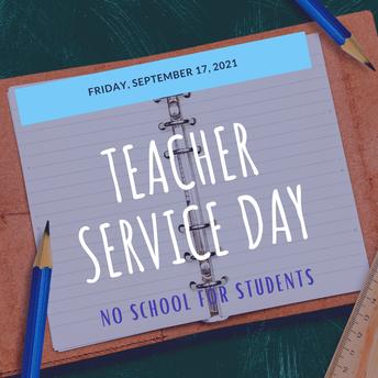 Fri., Sept. 17: Teacher Service Day