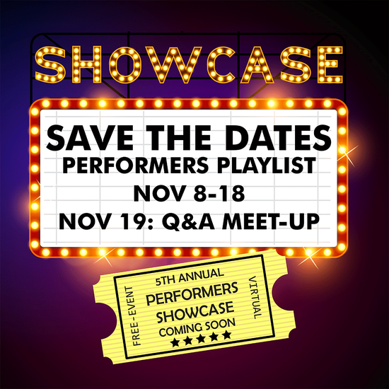 Sign that reads: Showcase Save the Date, Performance Playlist, Nov 8 - 18, Nov 19: Q&A Meet-Up