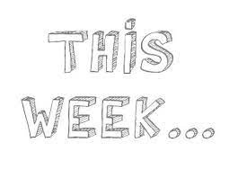 This Week and Beyond...