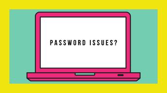 Password Issues