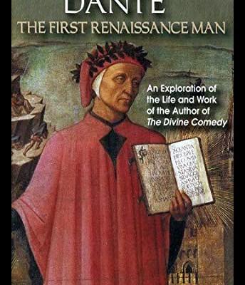 Dante The First Renaissance Man