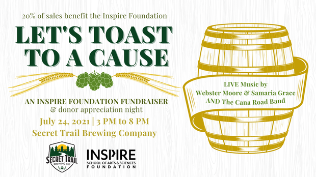 Let's toast to a cause. Inspire School of Arts and Sciences Foundation and Secret Trail Fundraising Event. July 24th