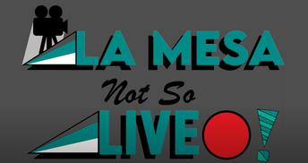 La Mesa Not-so-Live