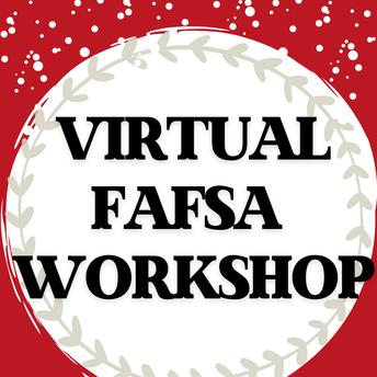 VIRTUAL FAFSA WORKSHOP