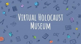 Virtual Holocaust Museum