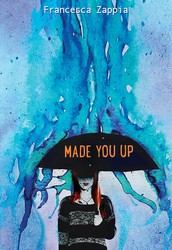 Made You Up by Francesa Zappia