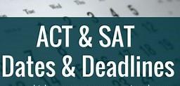 ACT & SAT Test Dates & Deadlines