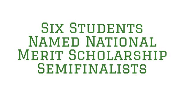 Six Students Named National Merit Scholarship Semifinalists