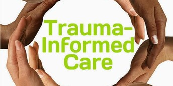 Introduction to Trauma and Trauma-Informed Care