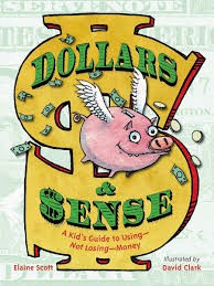 Dollars & Sense a Kid's Guide to Using-Not Losing-Money