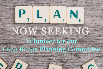 help us plan for the future: join our long range planning committee