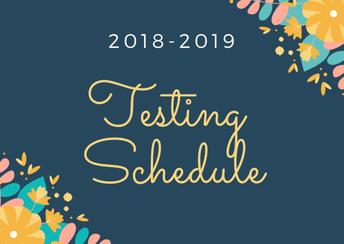 2018-2019 Testing Schedule