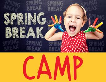 Register TODAY for Spring Break Camp!