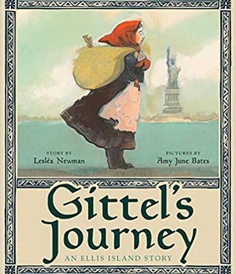 Gittel's Journey: and Ellis Island Story
