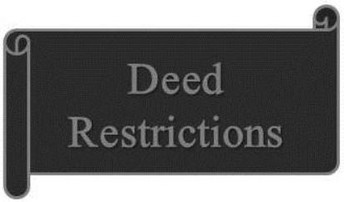 WHAT ARE DEED RESTRICTIONS?