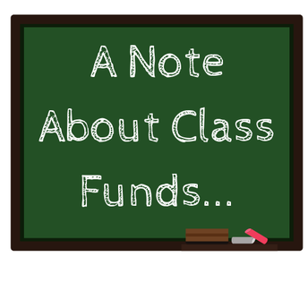 On Behalf of Homeroom Parents: Request for Class Funds