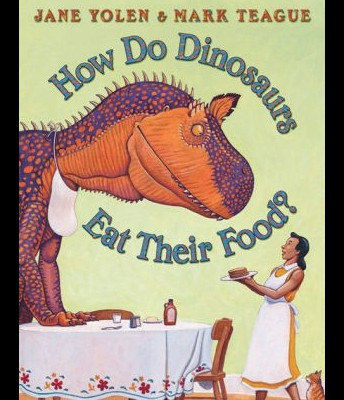 How Do Dinosaurs Eat Their Food? By Jane Yolen