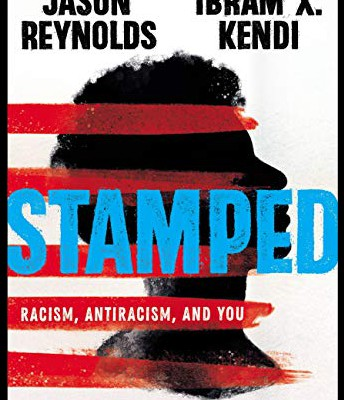 Stamped by Jayson Reynolds and Ibram A. Kendi