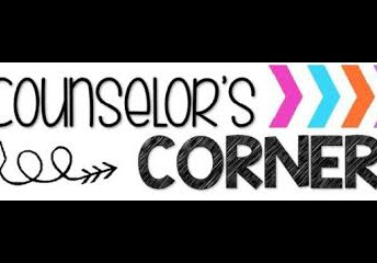 Counselor's Corner- From Laura and Megan