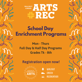 Walnut Creek Arts + Rec School Day Enrichment Program  Registration is Open!