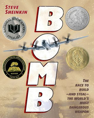 Bomb: the race to build - and steal - the world's most dangerous weapon by Steve Sheinkin