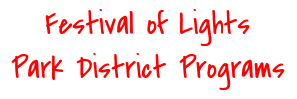 Festival of Lights - Bloomingdale Park District Programs