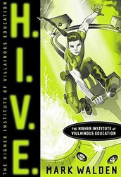 H.I.V.E. by Mark Walden