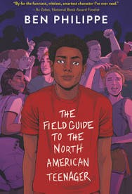 The Field Guide to the North American Teenager. By Ben Philippe