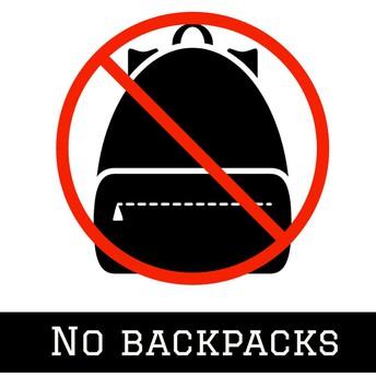 No backpacks, tote bags, etc.